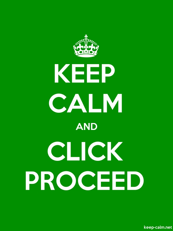 KEEP CALM AND CLICK PROCEED - white/green - Default (600x800)