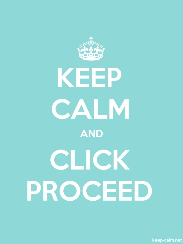 KEEP CALM AND CLICK PROCEED - white/lightblue - Default (600x800)