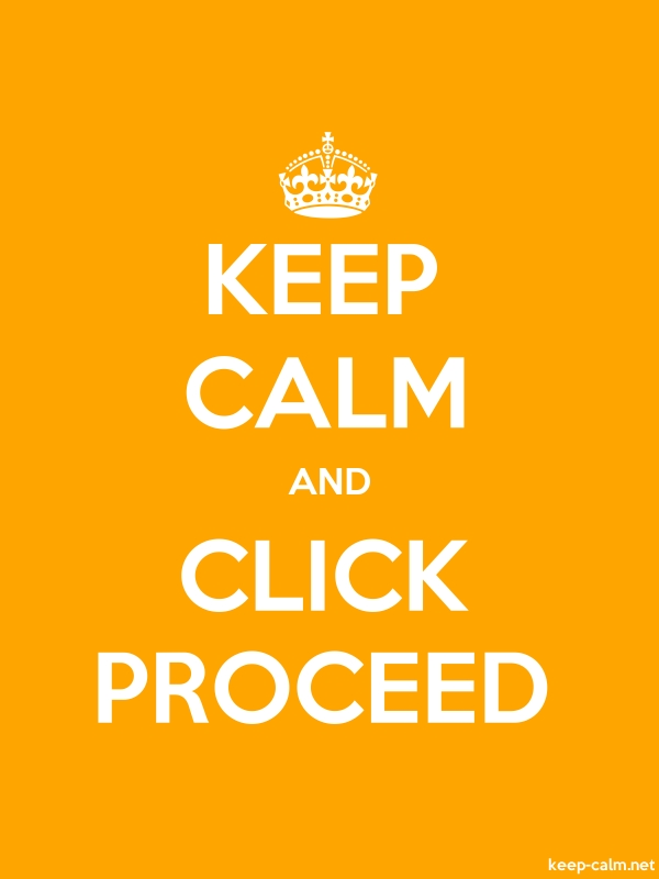 KEEP CALM AND CLICK PROCEED - white/orange - Default (600x800)