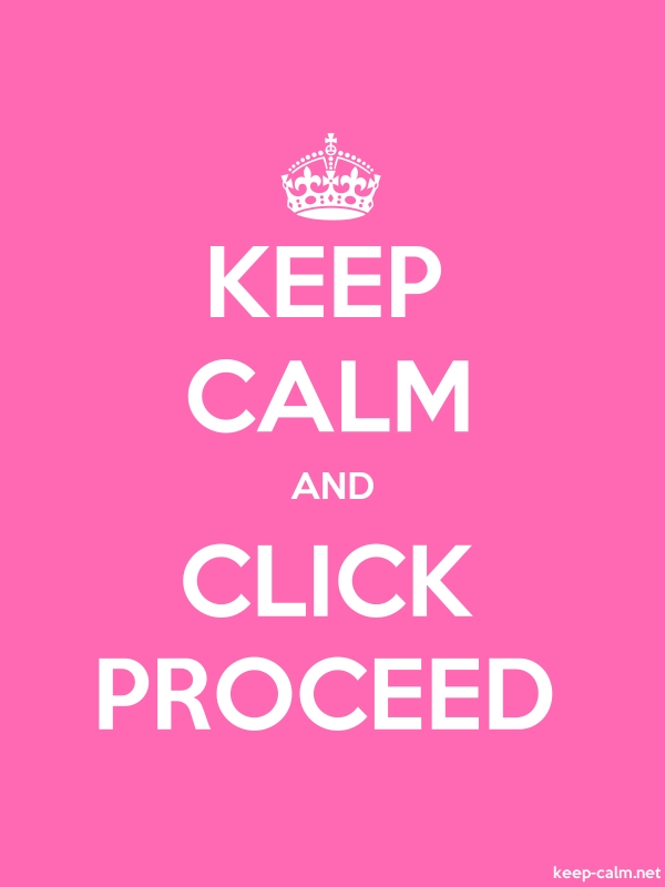 KEEP CALM AND CLICK PROCEED - white/pink - Default (600x800)