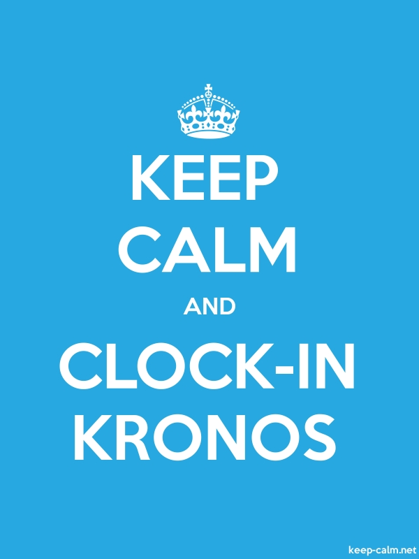 KEEP CALM AND CLOCK-IN KRONOS - white/blue - Default (600x800)