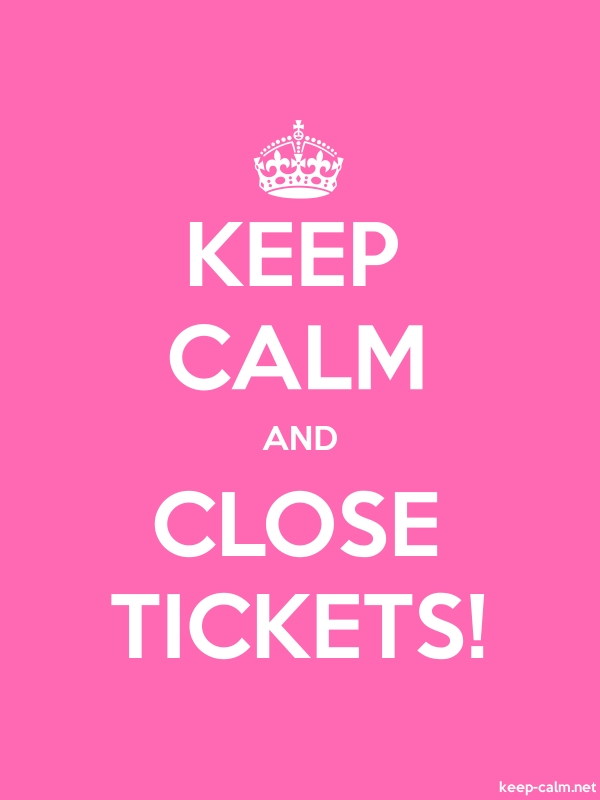 KEEP CALM AND CLOSE TICKETS! - white/pink - Default (600x800)