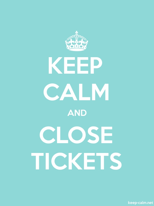 KEEP CALM AND CLOSE TICKETS - white/lightblue - Default (600x800)