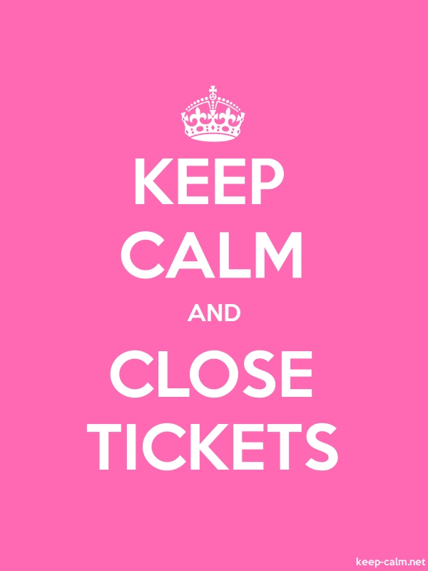 KEEP CALM AND CLOSE TICKETS - white/pink - Default (600x800)