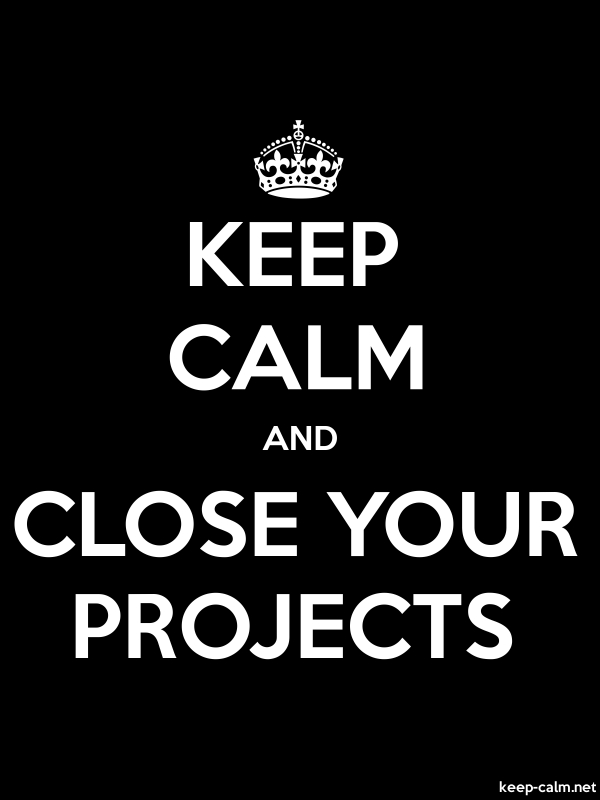 KEEP CALM AND CLOSE YOUR PROJECTS - white/black - Default (600x800)