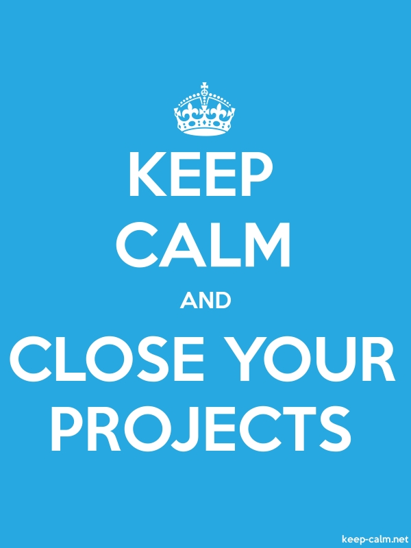 KEEP CALM AND CLOSE YOUR PROJECTS - white/blue - Default (600x800)