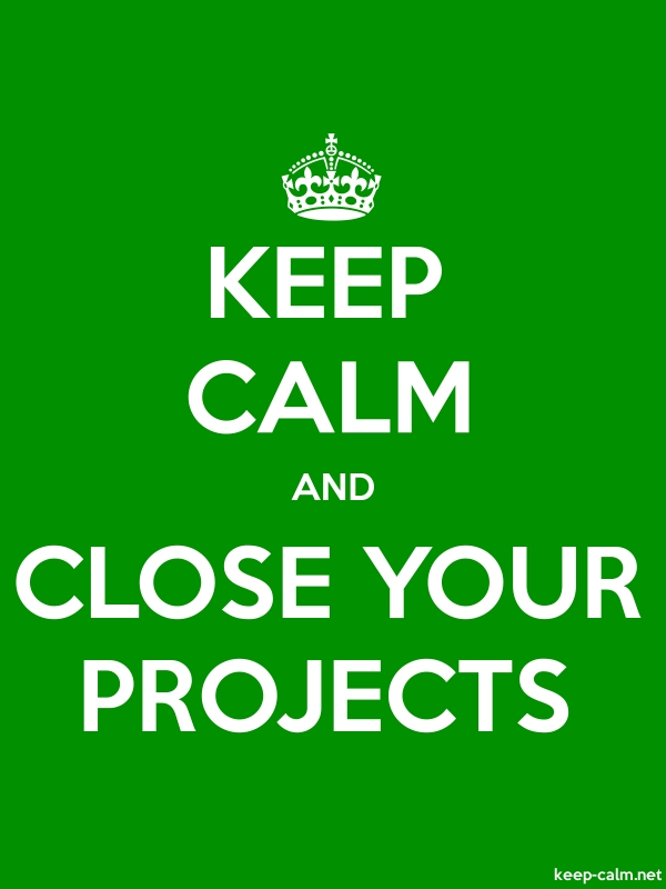 KEEP CALM AND CLOSE YOUR PROJECTS - white/green - Default (600x800)
