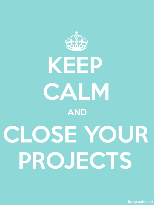 KEEP CALM AND CLOSE YOUR PROJECTS - white/lightblue - Default (600x800)