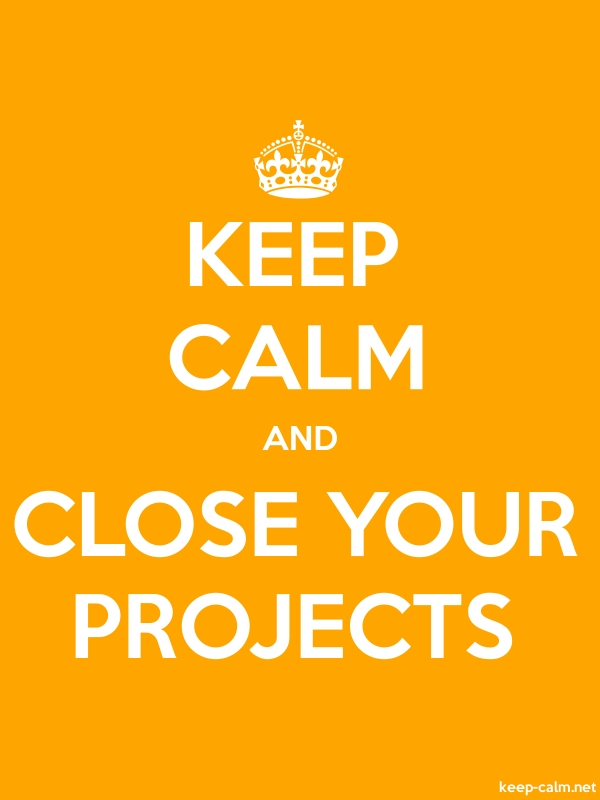 KEEP CALM AND CLOSE YOUR PROJECTS - white/orange - Default (600x800)