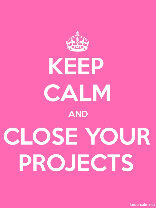KEEP CALM AND CLOSE YOUR PROJECTS - white/pink - Default (600x800)