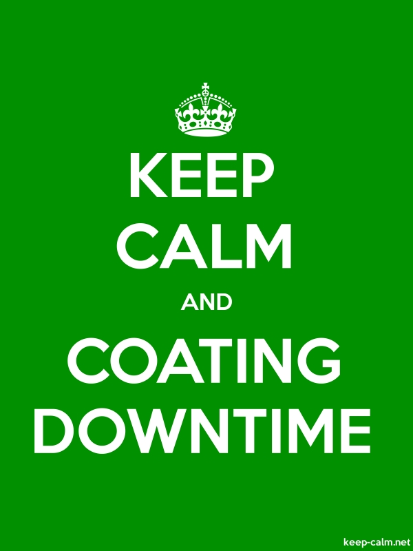 KEEP CALM AND COATING DOWNTIME - white/green - Default (600x800)