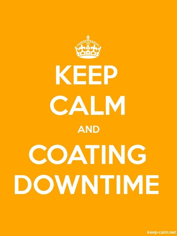 KEEP CALM AND COATING DOWNTIME - white/orange - Default (600x800)