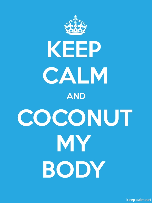 KEEP CALM AND COCONUT MY BODY - white/blue - Default (600x800)