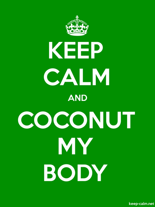 KEEP CALM AND COCONUT MY BODY - white/green - Default (600x800)
