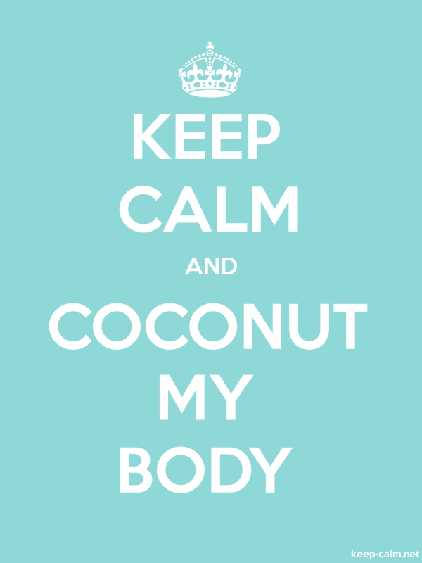 KEEP CALM AND COCONUT MY BODY - white/lightblue - Default (600x800)