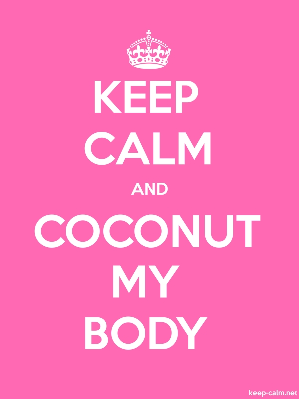 KEEP CALM AND COCONUT MY BODY - white/pink - Default (600x800)