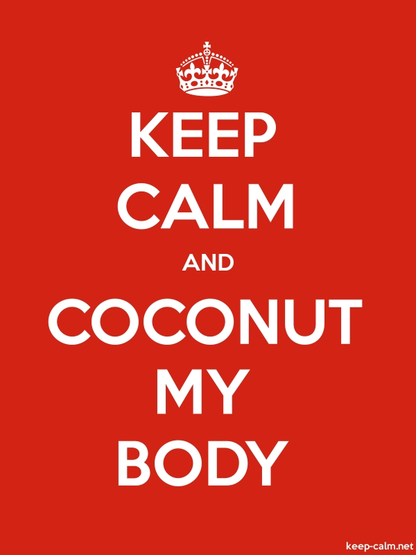 KEEP CALM AND COCONUT MY BODY - white/red - Default (600x800)