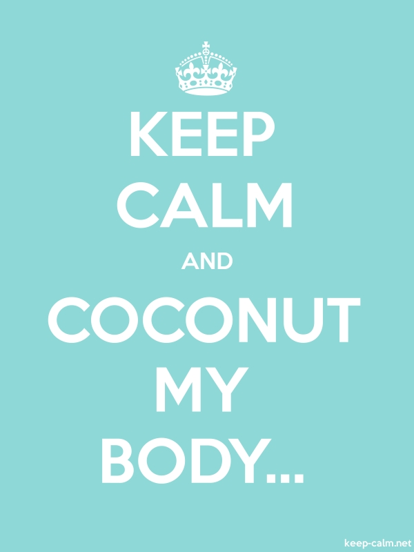 KEEP CALM AND COCONUT MY BODY... - white/lightblue - Default (600x800)