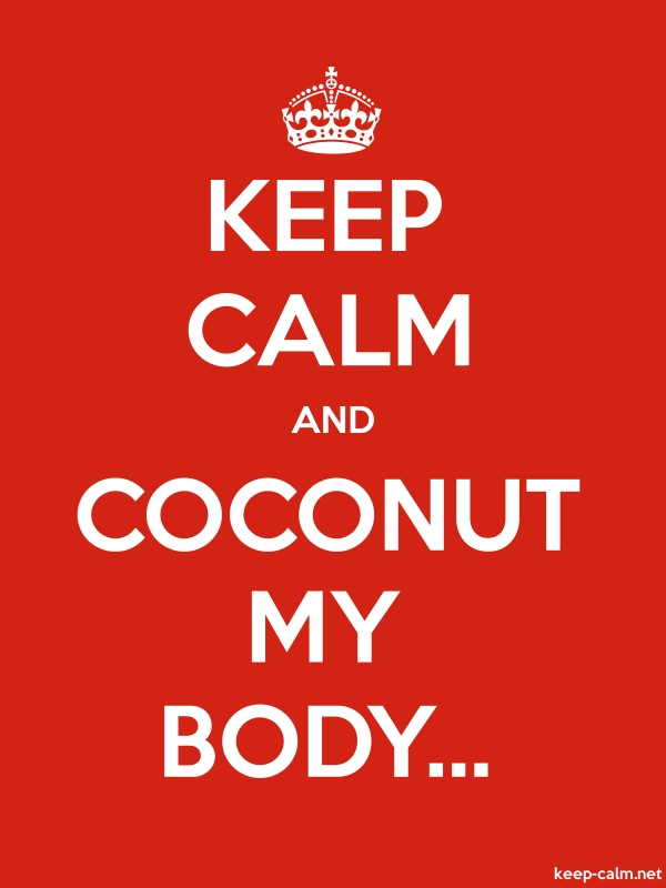 KEEP CALM AND COCONUT MY BODY... - white/red - Default (600x800)