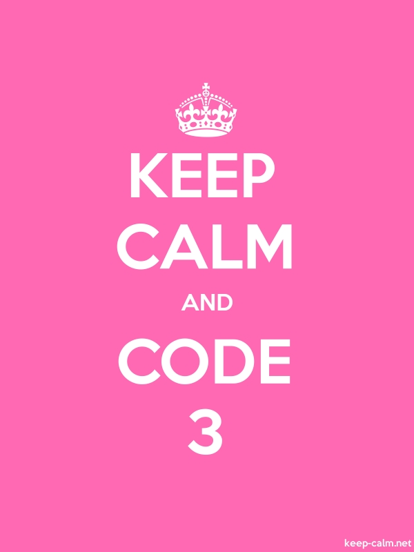 KEEP CALM AND CODE 3 - white/pink - Default (600x800)