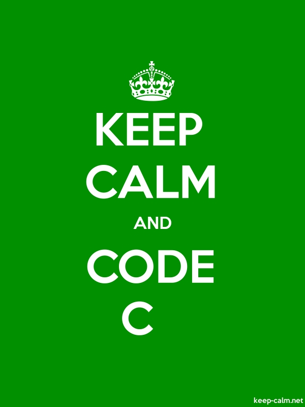 KEEP CALM AND CODE C - white/green - Default (600x800)