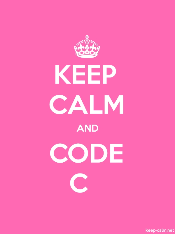 KEEP CALM AND CODE C - white/pink - Default (600x800)