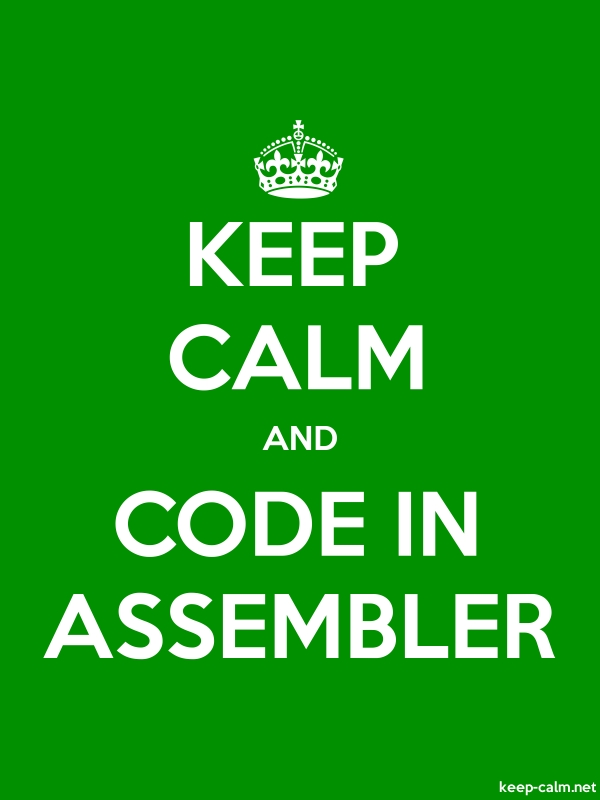 KEEP CALM AND CODE IN ASSEMBLER - white/green - Default (600x800)