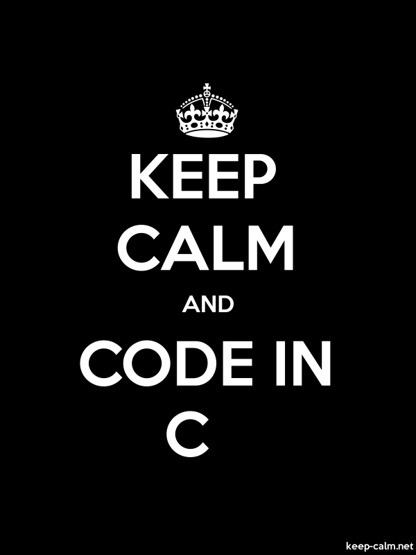 KEEP CALM AND CODE IN C - white/black - Default (600x800)