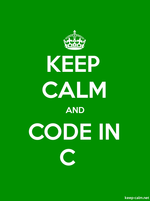 KEEP CALM AND CODE IN C - white/green - Default (600x800)