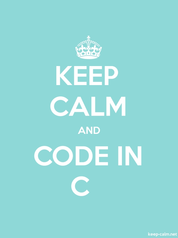 KEEP CALM AND CODE IN C - white/lightblue - Default (600x800)