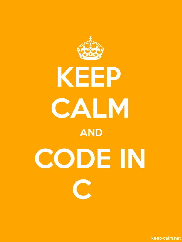 KEEP CALM AND CODE IN C - white/orange - Default (600x800)