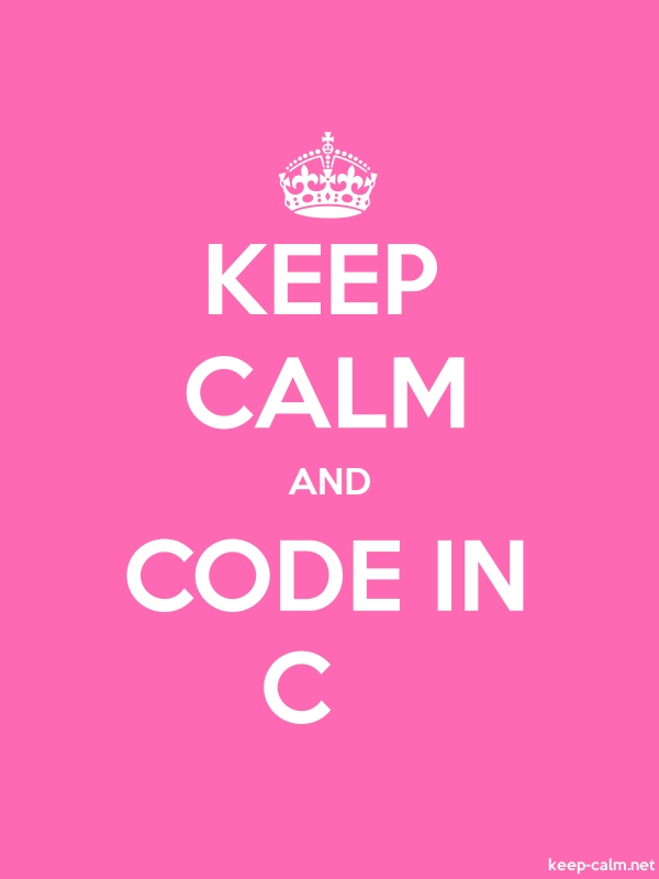 KEEP CALM AND CODE IN C - white/pink - Default (600x800)
