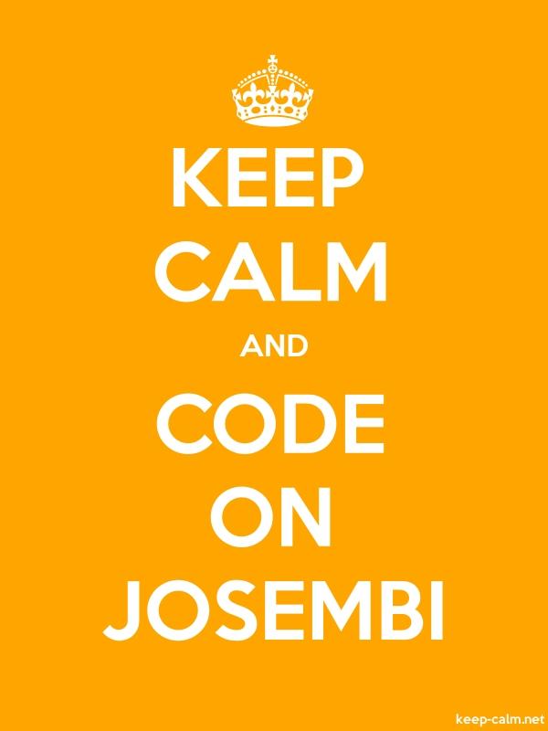 KEEP CALM AND CODE ON JOSEMBI - white/orange - Default (600x800)
