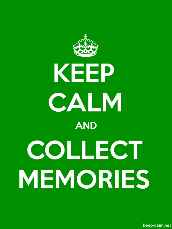 KEEP CALM AND COLLECT MEMORIES - white/green - Default (600x800)