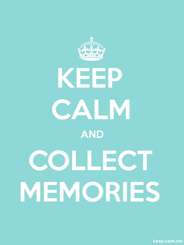 KEEP CALM AND COLLECT MEMORIES - white/lightblue - Default (600x800)