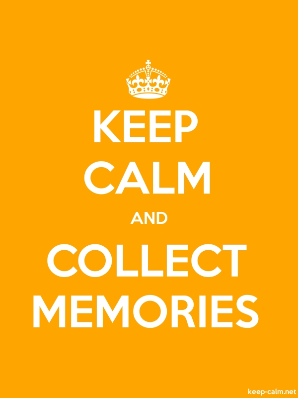 KEEP CALM AND COLLECT MEMORIES - white/orange - Default (600x800)