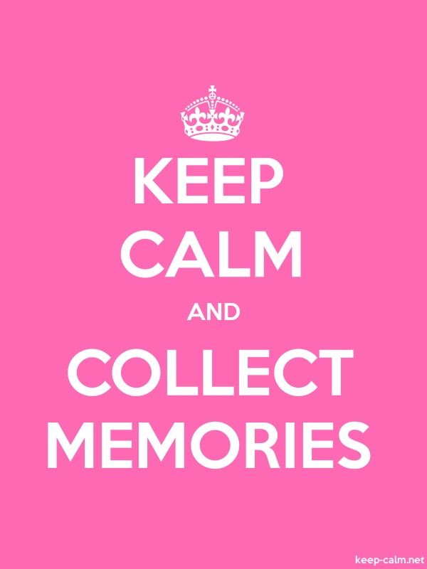 KEEP CALM AND COLLECT MEMORIES - white/pink - Default (600x800)