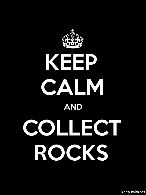 KEEP CALM AND COLLECT ROCKS - white/black - Default (600x800)