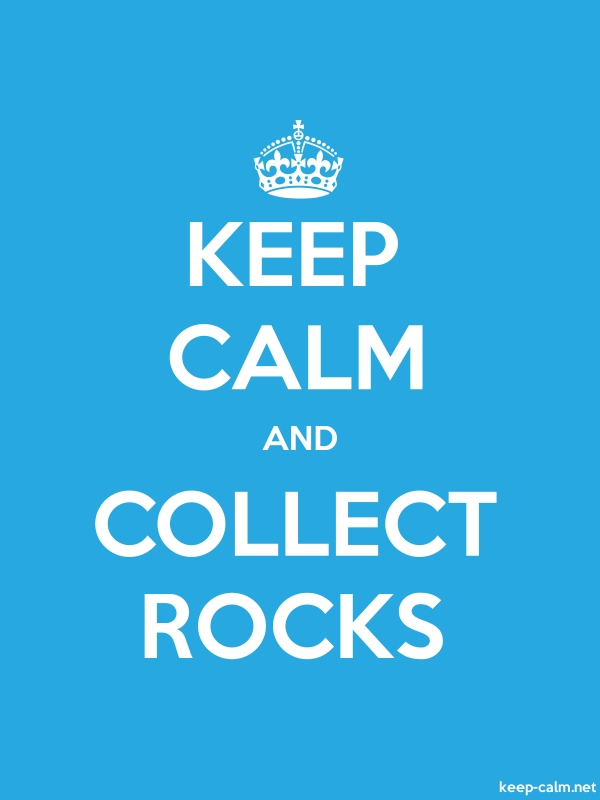 KEEP CALM AND COLLECT ROCKS - white/blue - Default (600x800)