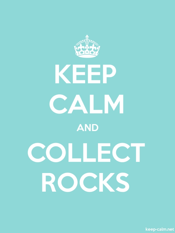 KEEP CALM AND COLLECT ROCKS - white/lightblue - Default (600x800)