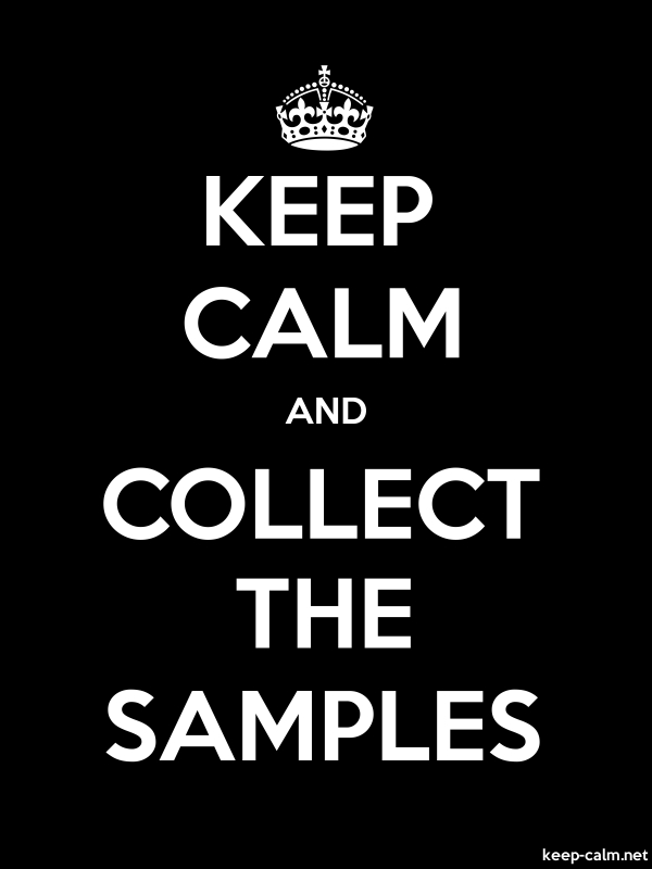KEEP CALM AND COLLECT THE SAMPLES - white/black - Default (600x800)