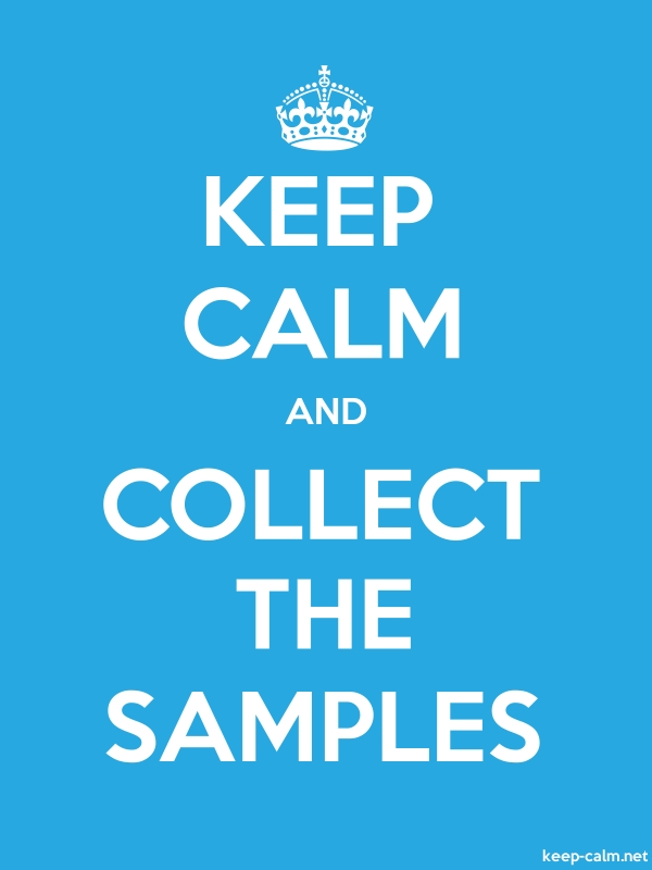 KEEP CALM AND COLLECT THE SAMPLES - white/blue - Default (600x800)