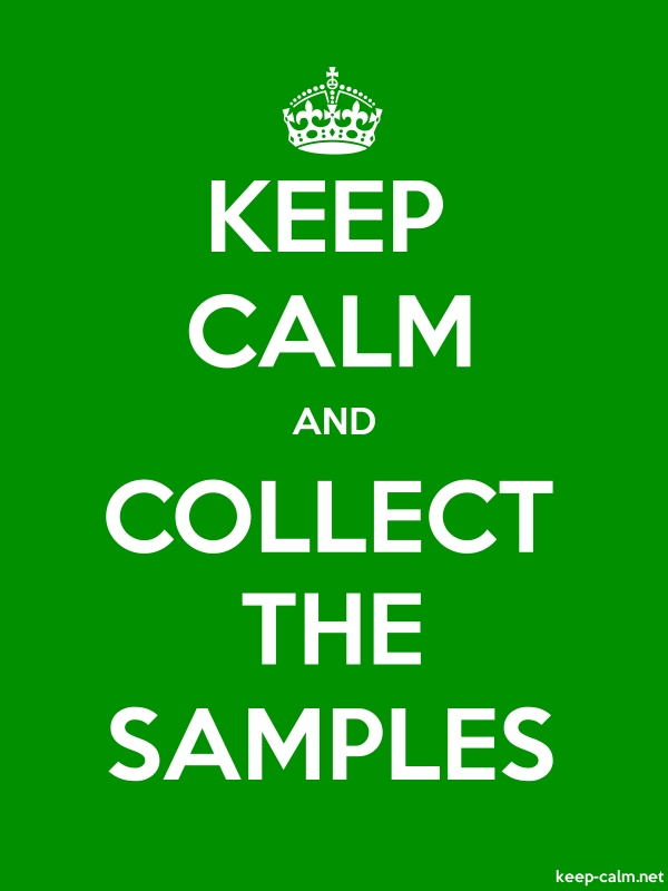 KEEP CALM AND COLLECT THE SAMPLES - white/green - Default (600x800)