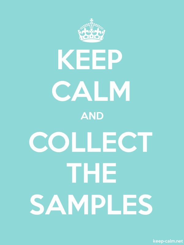 KEEP CALM AND COLLECT THE SAMPLES - white/lightblue - Default (600x800)
