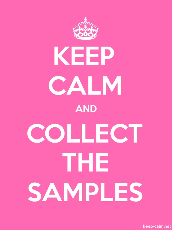 KEEP CALM AND COLLECT THE SAMPLES - white/pink - Default (600x800)