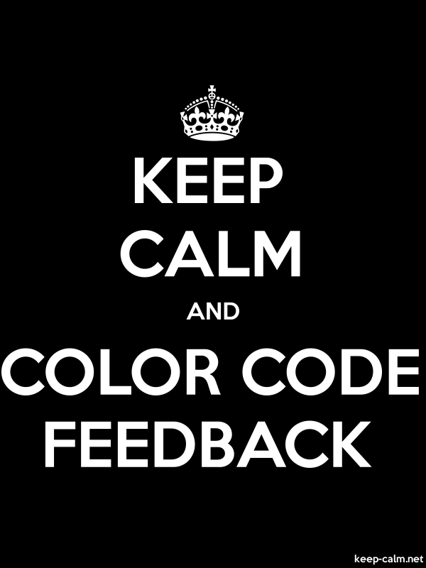 KEEP CALM AND COLOR CODE FEEDBACK - white/black - Default (600x800)
