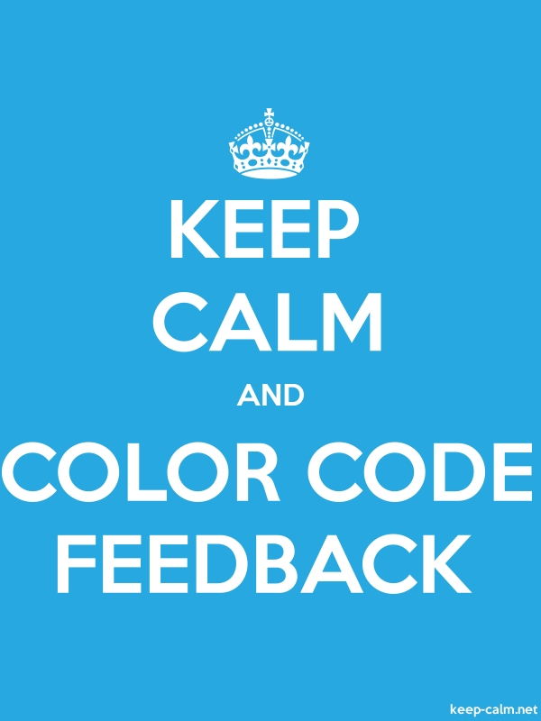 KEEP CALM AND COLOR CODE FEEDBACK - white/blue - Default (600x800)