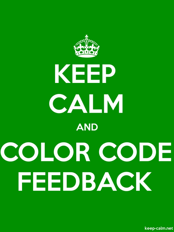 KEEP CALM AND COLOR CODE FEEDBACK - white/green - Default (600x800)