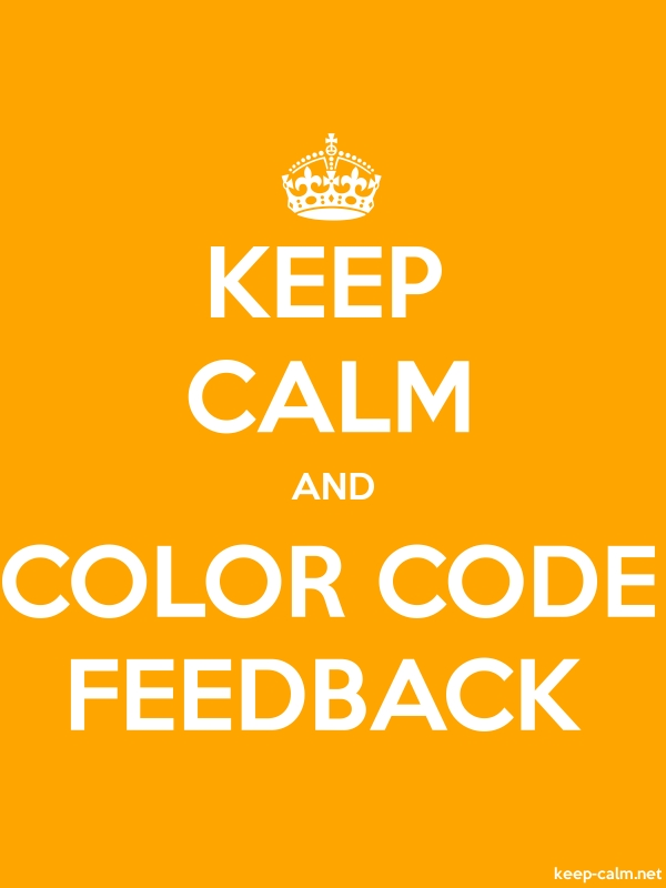 KEEP CALM AND COLOR CODE FEEDBACK - white/orange - Default (600x800)