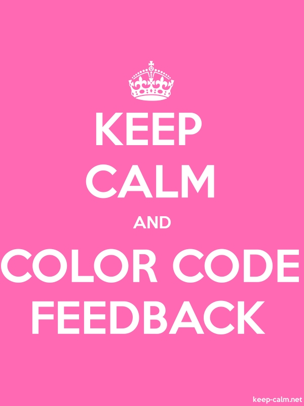 KEEP CALM AND COLOR CODE FEEDBACK - white/pink - Default (600x800)